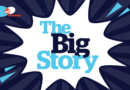 The Big Story – Tumultuous TV!